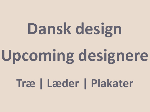 Dansk design - Sekant - Upcoming designere